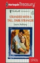 Stranded With A Tall, Dark Stranger ebook by Laura Anthony