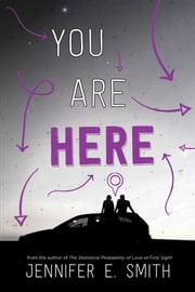 You Are Here ebook by Jennifer E. Smith