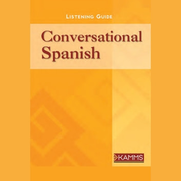 Conversational Spanish - Improve Communication with Spanish-Speakers with Short & Simple Essential Phrases audiobook by Stacey Kammerman