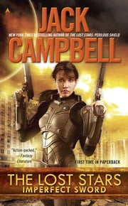 The Lost Stars: Imperfect Sword ebook by Jack Campbell