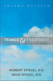 Trance and Treatment - Clinical Uses of Hypnosis ebook by Herbert Spiegel,David Spiegel