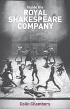 Inside the Royal Shakespeare Company ebook by Colin Chambers