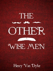 The Other Wise Man ebook by Henry Van Dyke