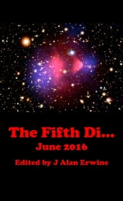 The Fifth Di... June 2016 ebook by J Alan Erwine