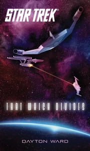 Star Trek: That Which Divides ebook by Dayton Ward