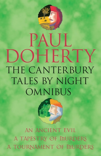 The Canterbury Tales By Night Omnibus - Three gripping medieval mysteries ebook by Paul Doherty