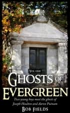 Ghosts of Evergreen ebook by Bob Fields