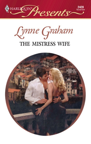 The Mistress Wife ebook by Lynne Graham