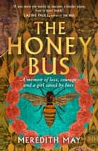 The Honey Bus ebook by Meredith May