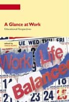 A Glance at Work . Educational Perspectives ebook by Vanna Boffo