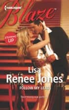 Follow My Lead ebook by Lisa Renee Jones