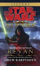 Star Wars: The Old Republic: Revan ebook by Drew Karpyshyn