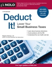 Deduct It! - Lower Your Small Business Taxes ebook by Stephen Fishman, JD