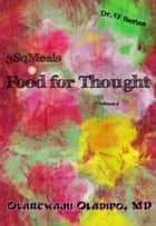 3SqMeals - Food For Thought ( Dr. O' Series ) Vol. 2 ebook by Olarewaju Oladipo