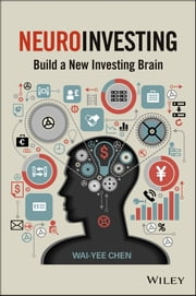 NeuroInvesting - Build a New Investing Brain ebook by Wai-Yee Chen