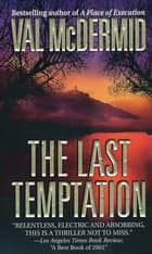 The Last Temptation - A Novel ebook by Val McDermid