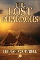 The Lost Pharaohs ebook by
