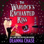 Warlock's Enchanted Kiss, The audiobook by Deanna Chase