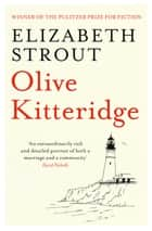Olive Kitteridge - The Beloved Pulitzer Prize-Winning Novel ebook by Elizabeth Strout
