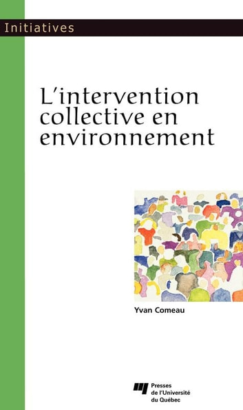 L'intervention collective en environnement ebook by Yvan Comeau