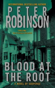 Blood at the Root ebook by Peter Robinson