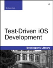 Test-Driven iOS Development ebook by Graham Lee
