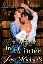 An Affair in Winter - Seasons, #1 ebook by Jess Michaels