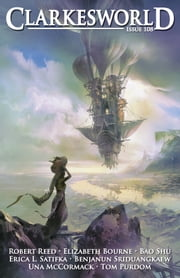 Clarkesworld Magazine Issue 108 ebook by Neil Clarke,Robert Reed,Elizabeth Bourne