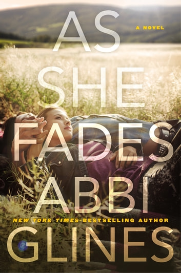 As She Fades - A Novel ebook by Abbi Glines,Rich Deas