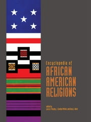 Encyclopedia of African American Religions ebook by Larry G. Murphy,J. Gordon Melton,Gary L. Ward