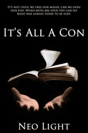 It's All a Con ebook by Neo Light