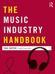 The Music Industry Handbook ebook by Rutter, Paul