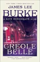 Creole Belle - A Dave Robicheaux Novel ebook by James Lee Burke