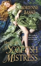 How to Be a Scottish Mistress ebook by Adrienne Basso