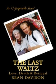 The Last Waltz - Love, Death & Betrayal ebook by Sean Davison
