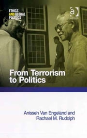 From Terrorism to Politics ebook by Ms Rachael M Rudolph,Dr Anisseh Van Engeland,Professor Patrick Hayden,Professor Tom Lansford
