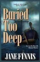 Buried Too Deep - An Aurelia Marcella Roman Mystery 電子書籍 by Jane Finnis