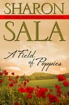 A Field of Poppies ebook by Sharon Sala