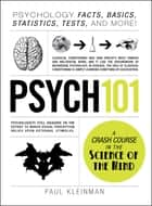 Psych 101 - Psychology Facts, Basics, Statistics, Tests, and More! ebook by Paul Kleinman