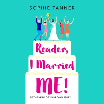 Reader I Married Me - A feel-good read for anyone in need of a boost! audiobook by Sophie Tanner