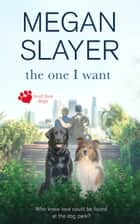 The One I Want ebook by