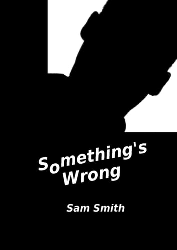 Something's Wrong ebook by Sam Smith
