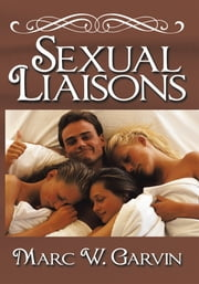 SEXUAL LIAISONS ebook by Marc W. Garvin