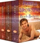 The Beach Bachelors Boxset (Three Complete Contemporary Romance Novels in One) ebook by Pamela Browning
