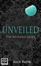 Unveiled ebook by Alice Raine