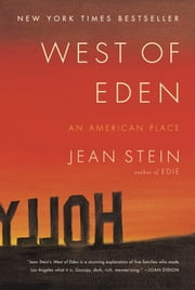 West of Eden - An American Place ebook by Jean Stein