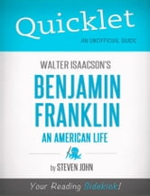 Quicklet on Walter Isaacson's Benjamin Franklin: An American Life ebook by Steven  John
