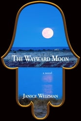 The Wayward Moon ebook by Janice Weizman
