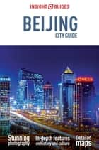 Insight Guides City Guide Beijing ebook by Insight Guides