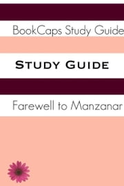 Study Guide: Farewell to Manzanar (A BookCaps Study Guide) ebook by BookCaps